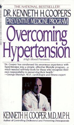 Overcoming Hypertension: Dr.Kenneth H.Cooper's Preventive Medicine Program: Cooper, Kenneth H.
