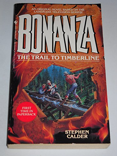 9780553290462: The Trail to Timberline (Bonanza, Book 6)