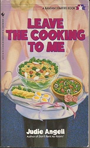 Leave the Cooking to Me: Angell, Judie