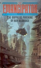 The Orpheus Machine (The Emancipator, No 3): Ray Aldridge
