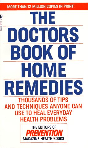 The Doctors Book of Home Remedies: Thousands of Tips and Techniques Anyone Can Use to Heal Everyday Health Problems (9780553291568) by Prevention Magazine Editors