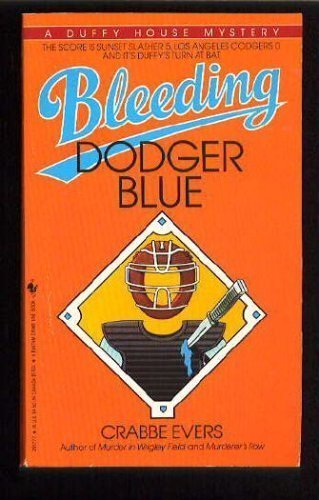 Bleeding Dodger Blue: A Duffy House Mystery: Evers, Crabbe (Joint pseudonymn of William Brasher and...
