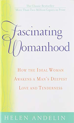 9780553292206: Fascinating Womanhood: The Updated Edition of the Classic Bestseller That Shows You How to Strengthen Your Marriage and Enrich Your Life