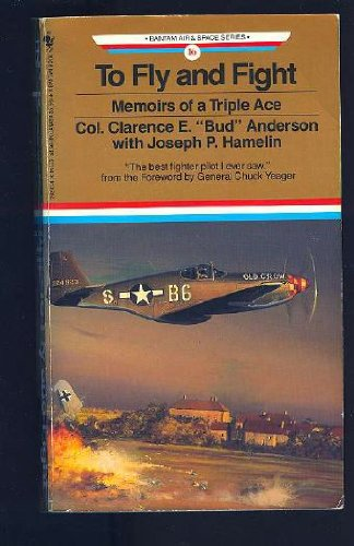 9780553292404: To Fly and Fight: Memoirs of a Triple Ace (Bantam Air & Space Series)