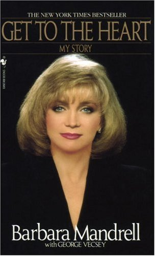 Get to the Heart: My Story (0553292439) by Barbara Mandrell; George Vecsey