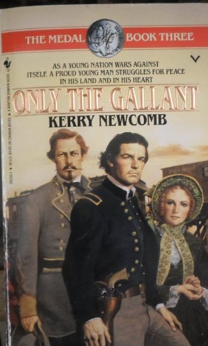 Only the Gallant (The Medal, Book 3): Newcomb, Kerry