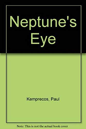 Neptune's Eye: Kemprecos, Paul