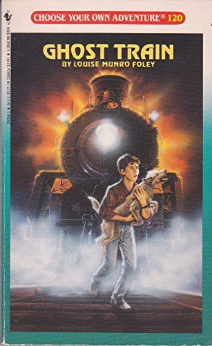 9780553293586: Ghost Train (Choose Your Own Adventure, No. 120)