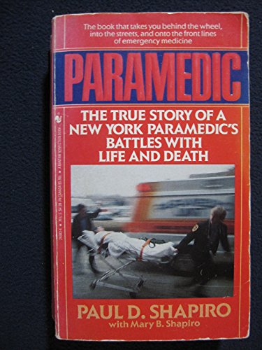 9780553293838: Paramedic: The True Story of a New York Paramedic's Battles With Life and Death