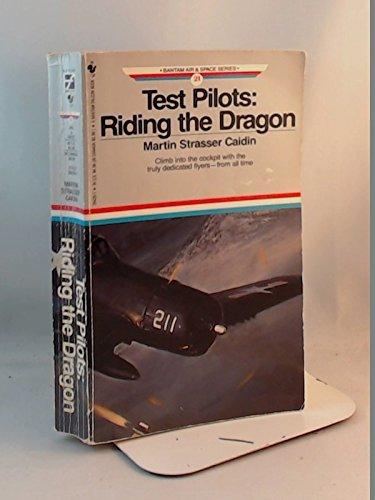Test Pilots: Riding the Dragon (Bantam Air & Space No. 21): Martin Strasser Caidin