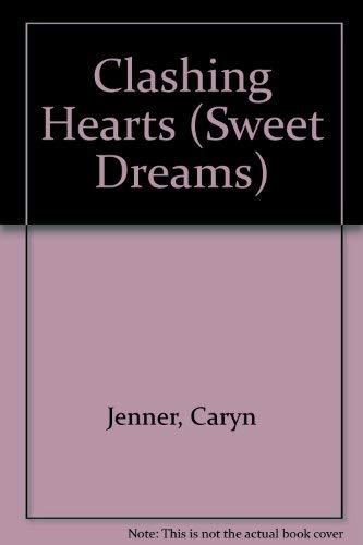 9780553294583: Clashing Hearts (Sweet Dreams Series #196)