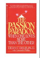 9780553295047: The Passion Paradox: Patterns of Love and Power in Intimate Relationships