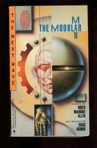 The Modular Man (The Next Wave, No: Roger Macbride Allen,