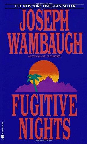 Fugitive Nights: Wambaugh, Joseph