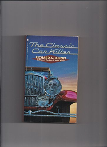 The Classic Car Killer (Hobart Lindsey / Marvia Plum Mystery Series): Lupoff, Richard
