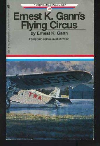 9780553296976: ERNEST K. GANN'S FLYING CIRCUS (Bantam Air & Space Series)