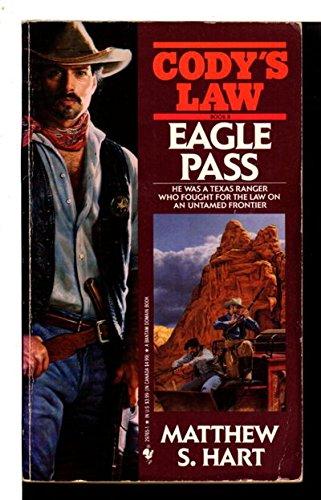 EAGLE PASS (Cody's Law Book 8): Matthew S. Hart