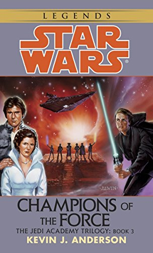 Champions of the Force (Star Wars: The Jedi Academy Trilogy, Vol. 3) (UNCORRECTED PAGE PROOFS)