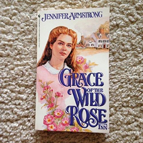 9780553299120: GRACE OF THE WILD ROSE INN