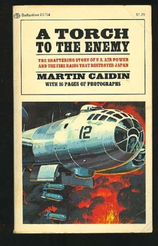 9780553299267: Torch to the Enemy: The Fire Raid on Tokyo (The Bantam War Book Series)