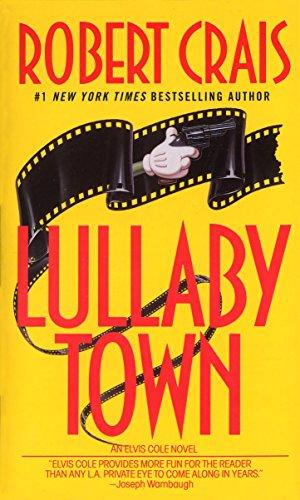 Lullaby Town : An Elvis Cole Novel: Robert Crais