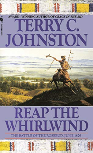Reap the Whirlwind: The Battle of the: Johnston, Terry C.