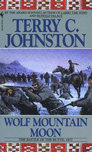 Wolf Mountain Moon: Terry C. Johnston