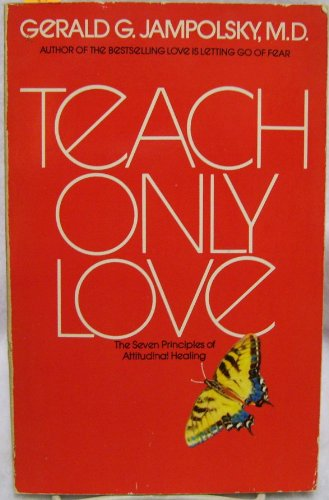 9780553340075: Teach only love: The seven principles of attitudinal healing