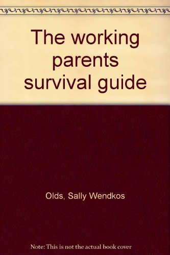 9780553340082: The working parents survival guide