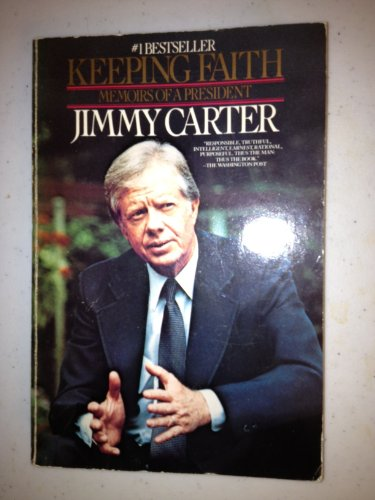 Keeping Faith: Memoirs of a President: Carter, Jimmy