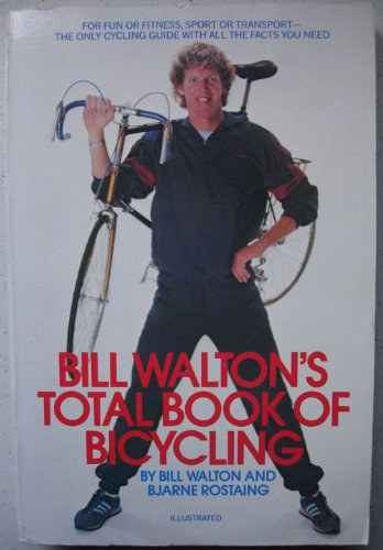 9780553340754: Bill Walton's Total Book of Bicycling