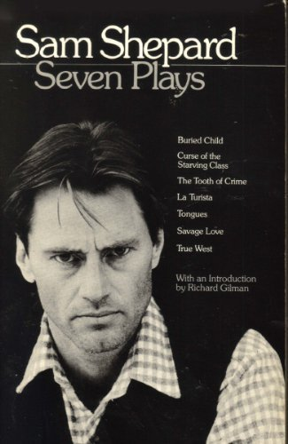 Seven Plays - Buried Child - Curse of the Starving Class - The Tooth of Crime - La Turista - Tong...