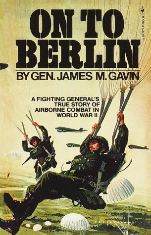 9780553341324: On to Berlin: Battles of an Airborn Commander 1943-1946