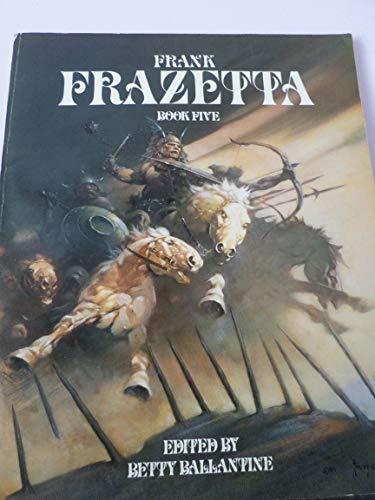 Frank Frazetta: Book Five: Frazetta, Frank