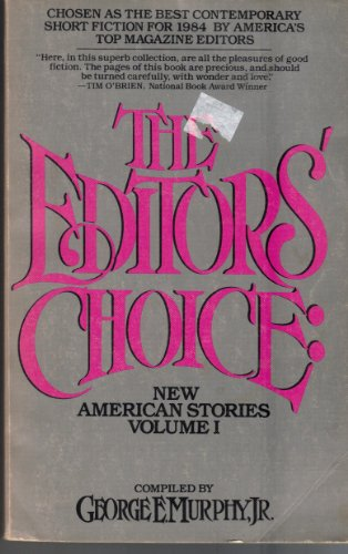 The Editor's Choice: New American Stories: Murphy, George E.