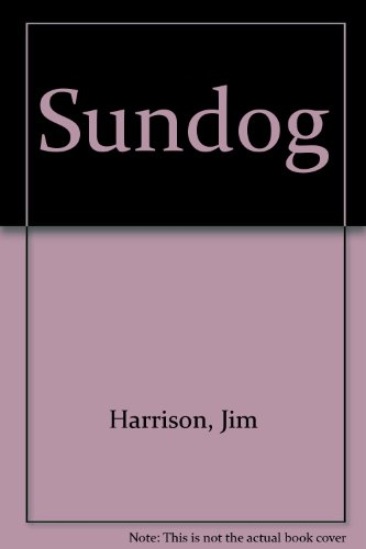 SUNDOG (055334188X) by Jim Harrison