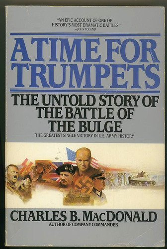 9780553342260: A Time for Trumpets: The Untold Story of the Battle of the Bulge