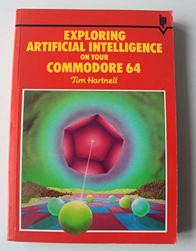 9780553342277: Exploring Artificial Intelligence on Your Commodore 64
