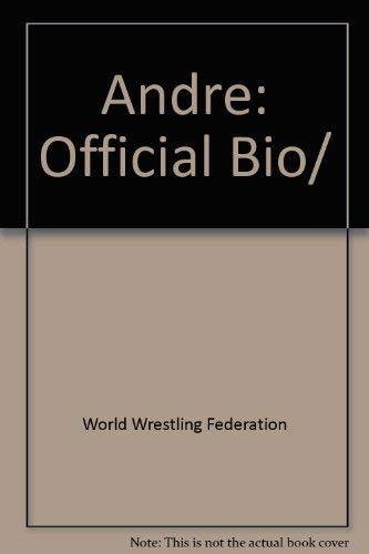 WWF Presents Andre: The Official Biography of Andre the Giant: World Wrestling Federation