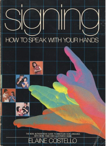 9780553342505: Signing: How to Speak with Your Hands