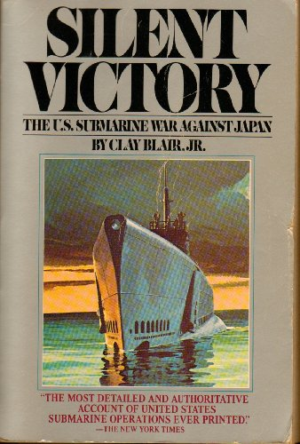 9780553342789: Silent Victory: The U.S. Submarine War Against Japan