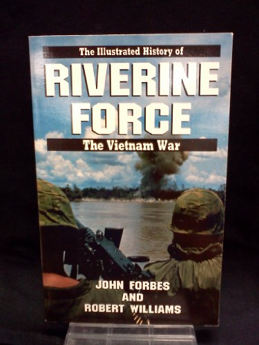 9780553343175: The Riverine Force (Illustrated history of the Vietnam War)