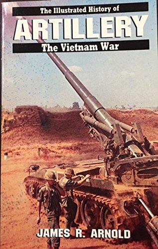 9780553343199: ARTILLERY #7 (Illustrated History of the Vietnam War)