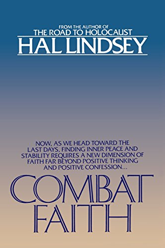 9780553343427: Combat Faith: Now, as We Head Toward the Last Days, Finding Inner Peace and Stability Requires a New Dimension of Faith Far Beyond Positive Thinking and Positive Confession