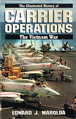 Carrier Operations (Illustrated History of the Vietnam War, Vol 4) (v. 4)