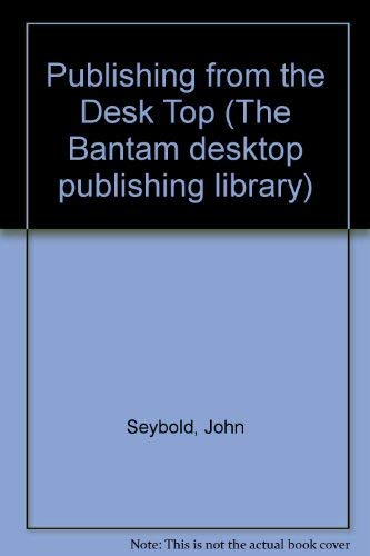 Publishing from the Desktop: John Seybold; Fritz