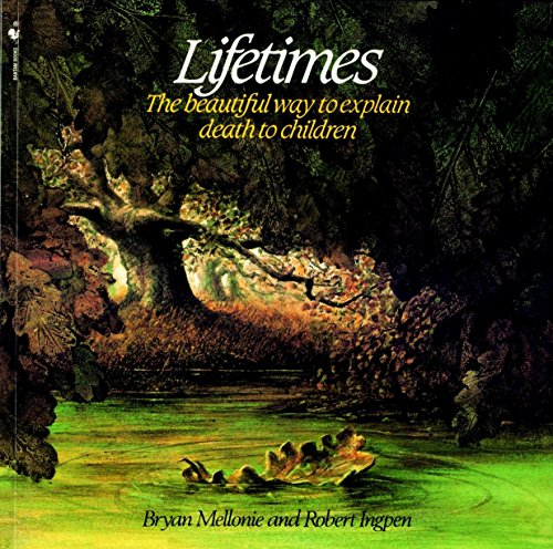 9780553344028: Lifetimes: The Beautiful Way to Explain Death to Children