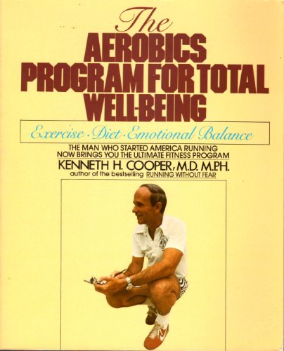 9780553344226: The Aerobics Program for Total Well-Being: Exercise, Diet, Emotional Balance
