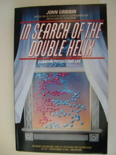In Search Of The Double Helix Quantum: John Gribbin