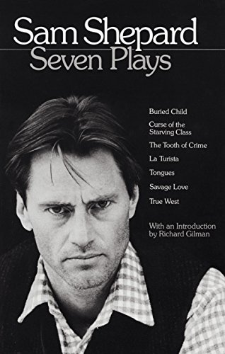 9780553346114: Sam Shepard : Seven Plays (Buried Child, Curse of the Starving Class, The Tooth of Crime, La Turista, Tongues, Savage Love, True West)
